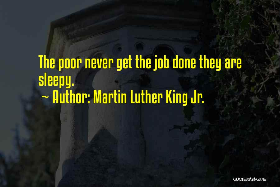 Get Job Done Quotes By Martin Luther King Jr.