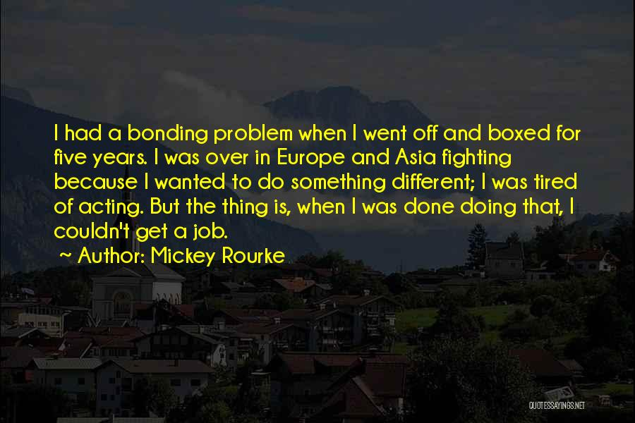 Get Job Done Quotes By Mickey Rourke