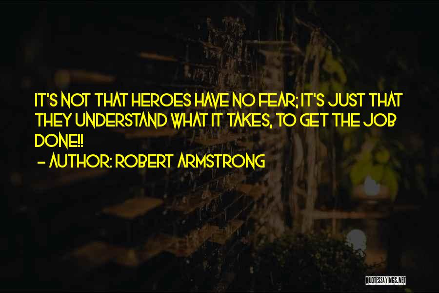 Get Job Done Quotes By Robert Armstrong