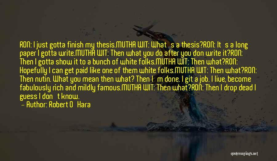 Get Job Done Quotes By Robert O'Hara
