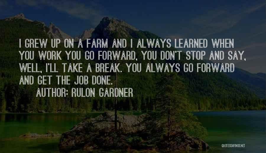 Get Job Done Quotes By Rulon Gardner