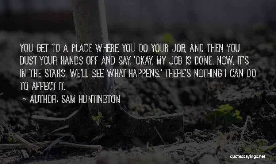 Get Job Done Quotes By Sam Huntington