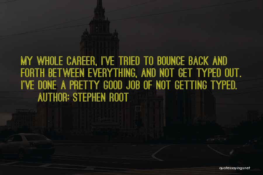 Get Job Done Quotes By Stephen Root