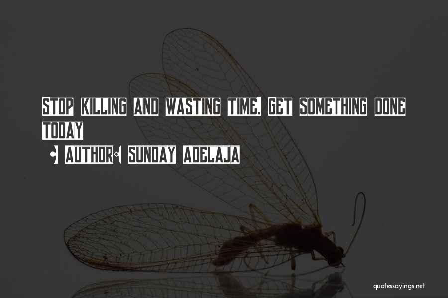 Get Job Done Quotes By Sunday Adelaja