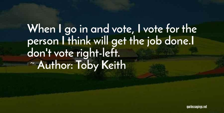 Get Job Done Quotes By Toby Keith