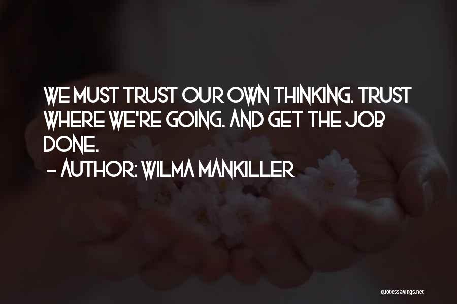 Get Job Done Quotes By Wilma Mankiller