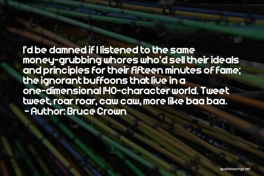 Get Money Twitter Quotes By Bruce Crown