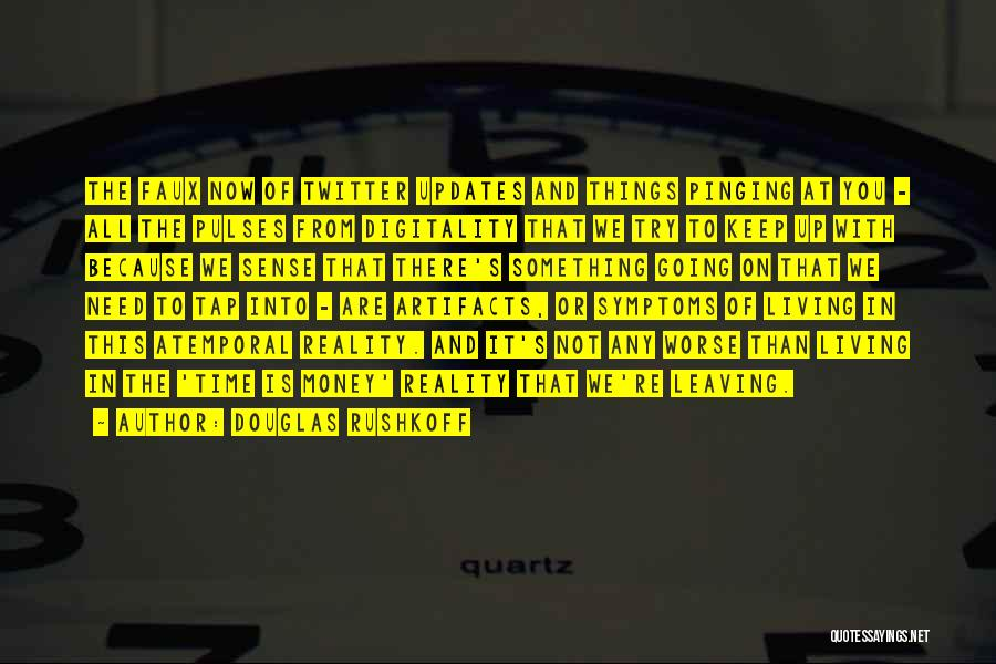 Get Money Twitter Quotes By Douglas Rushkoff