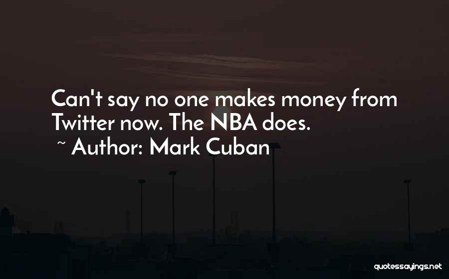 Get Money Twitter Quotes By Mark Cuban