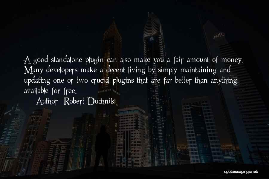 Get Money Twitter Quotes By Robert Duchnik