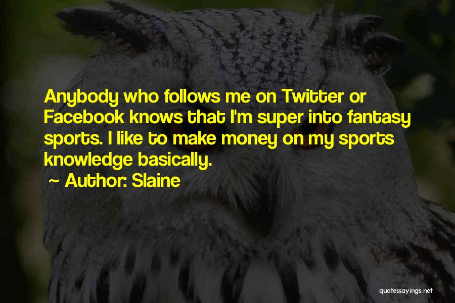 Get Money Twitter Quotes By Slaine