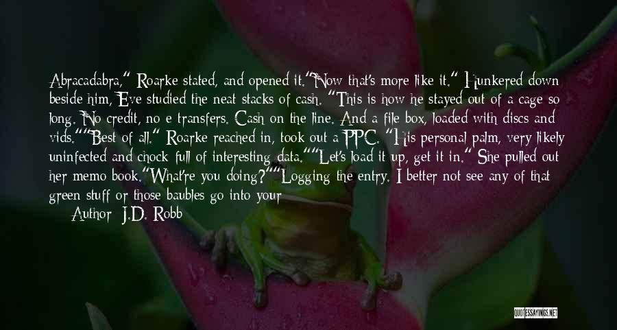 Get Out Of Your Box Quotes By J.D. Robb