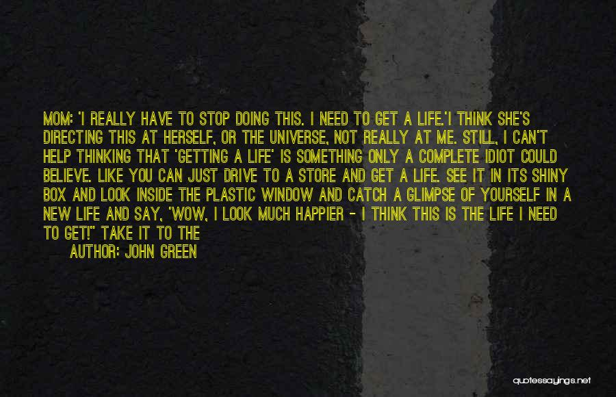 Get Out Of Your Box Quotes By John Green