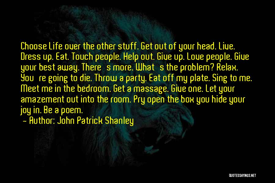 Get Out Of Your Box Quotes By John Patrick Shanley