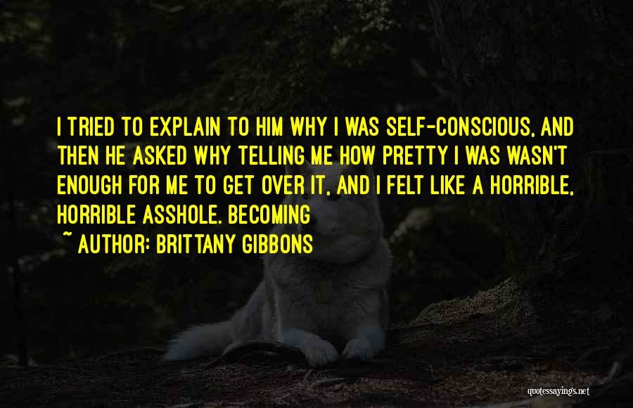 Get Over Him Quotes By Brittany Gibbons
