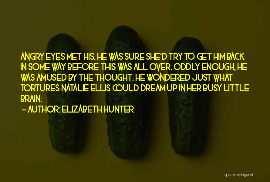Get Over Him Quotes By Elizabeth Hunter