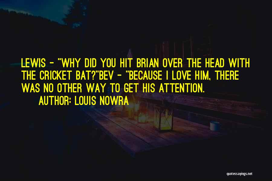 Get Over Him Quotes By Louis Nowra