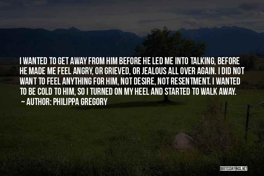 Get Over Him Quotes By Philippa Gregory