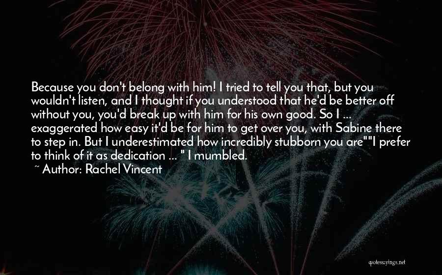 Get Over Him Quotes By Rachel Vincent