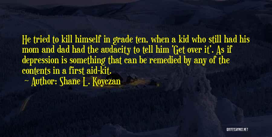 Get Over Him Quotes By Shane L. Koyczan