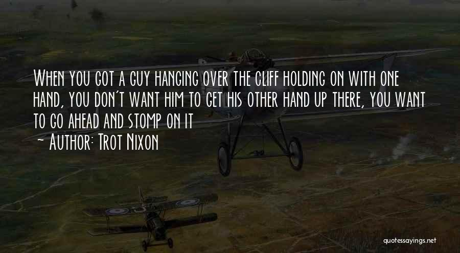 Get Over Him Quotes By Trot Nixon