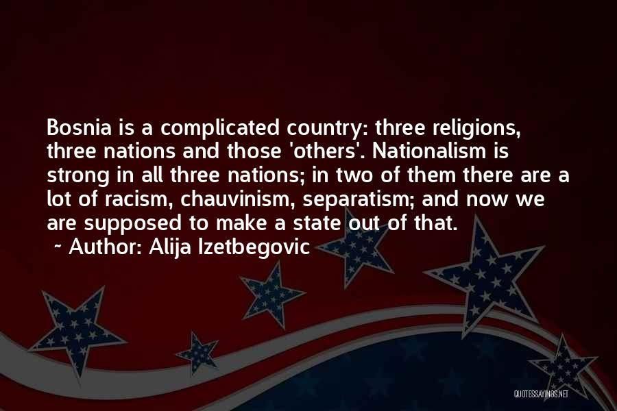 Get Over Racism Quotes By Alija Izetbegovic