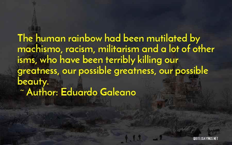 Get Over Racism Quotes By Eduardo Galeano