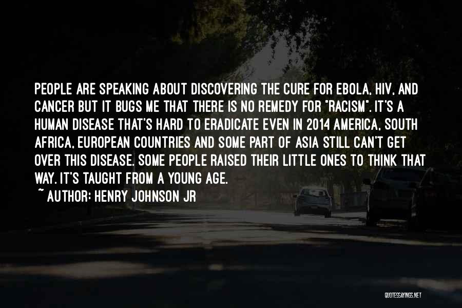 Get Over Racism Quotes By Henry Johnson Jr