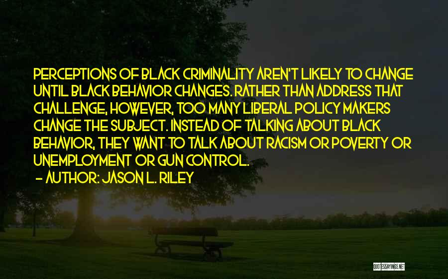 Get Over Racism Quotes By Jason L. Riley