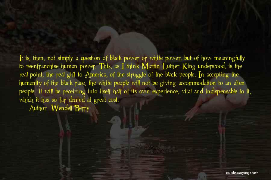 Get Over Racism Quotes By Wendell Berry