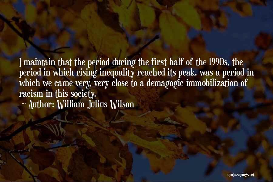 Get Over Racism Quotes By William Julius Wilson