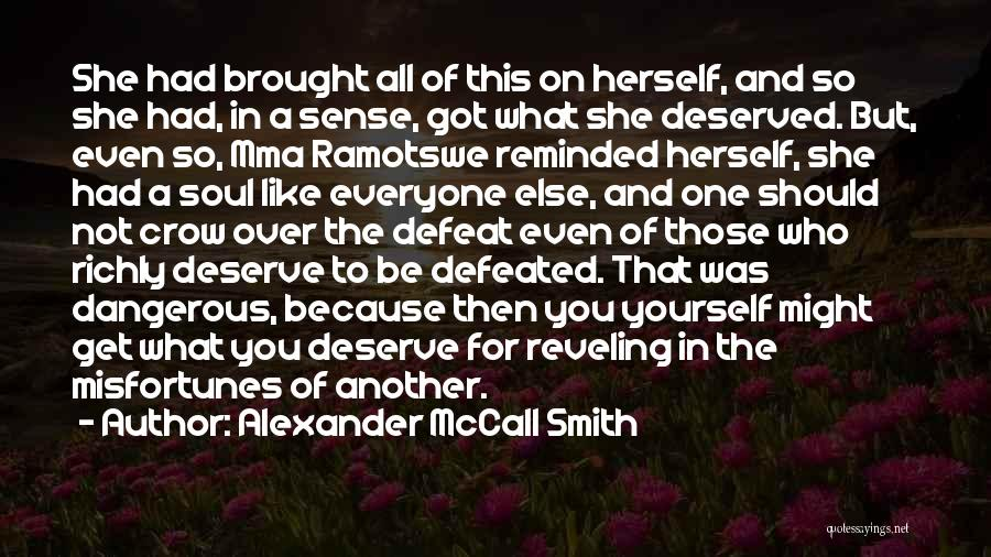 Get Over Yourself Quotes By Alexander McCall Smith