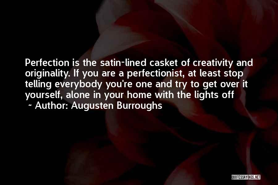 Get Over Yourself Quotes By Augusten Burroughs