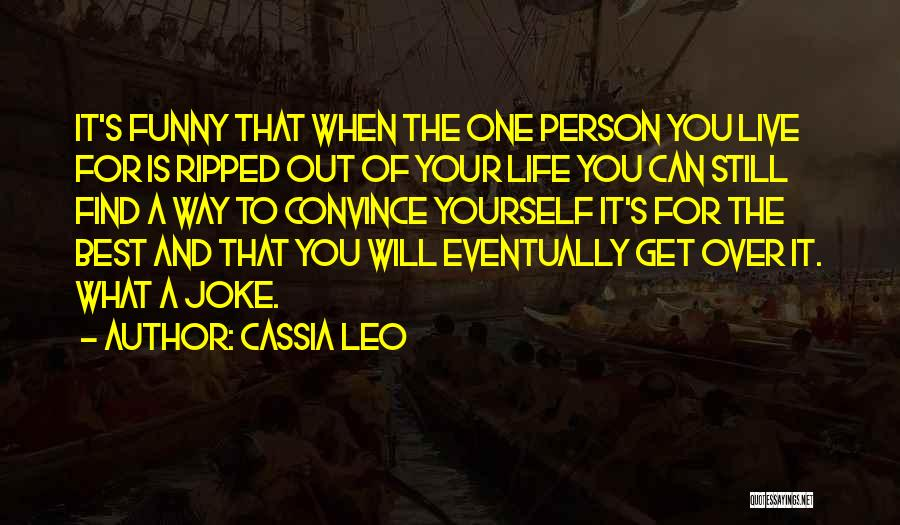 Get Over Yourself Quotes By Cassia Leo