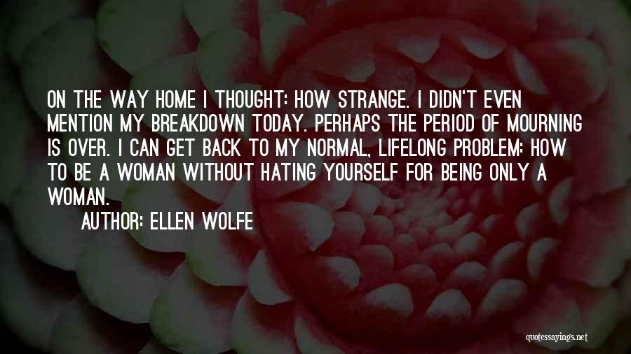 Get Over Yourself Quotes By Ellen Wolfe