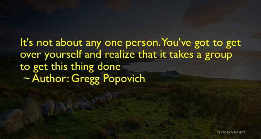 Get Over Yourself Quotes By Gregg Popovich