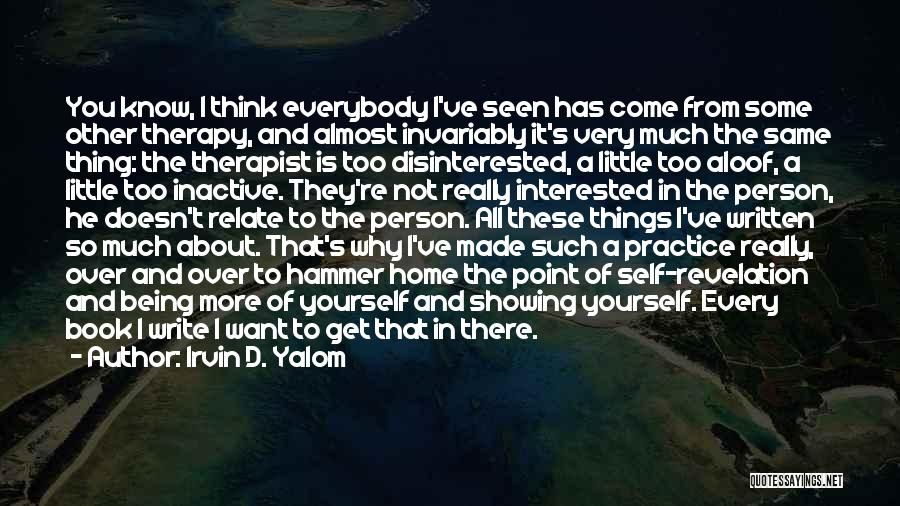 Get Over Yourself Quotes By Irvin D. Yalom