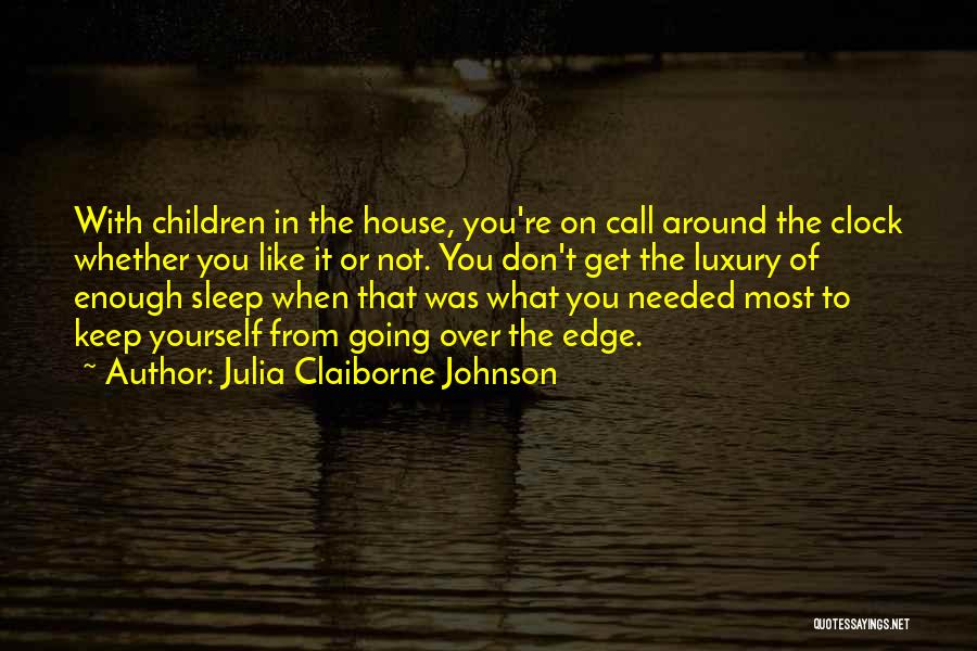 Get Over Yourself Quotes By Julia Claiborne Johnson