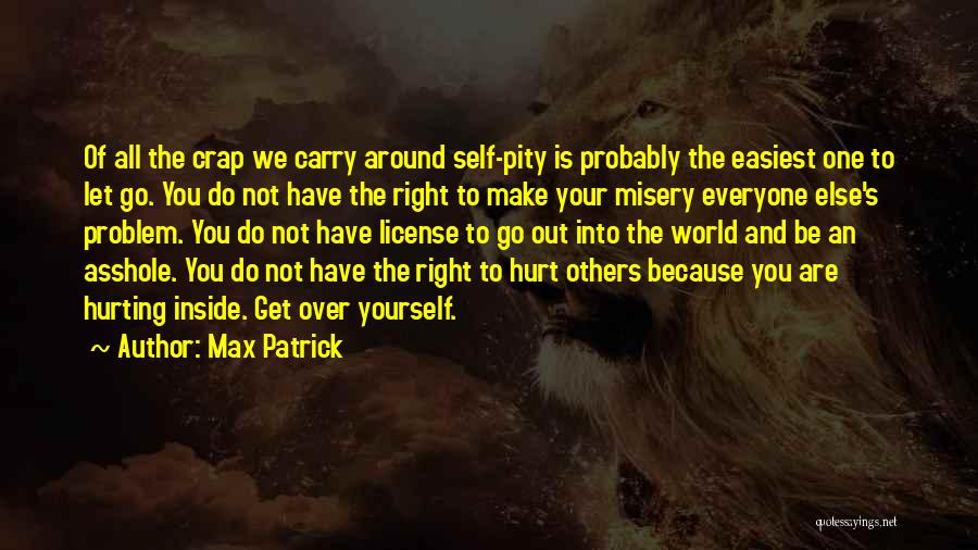 Get Over Yourself Quotes By Max Patrick