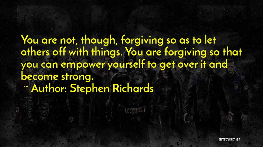 Get Over Yourself Quotes By Stephen Richards