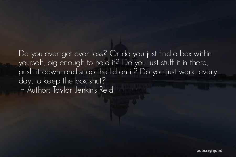 Get Over Yourself Quotes By Taylor Jenkins Reid