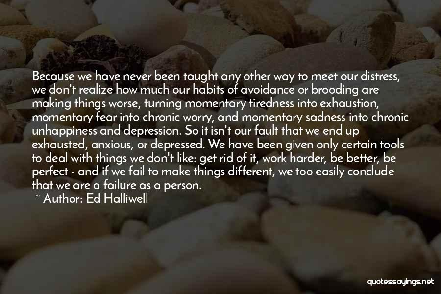Get Rid Of Depression Quotes By Ed Halliwell
