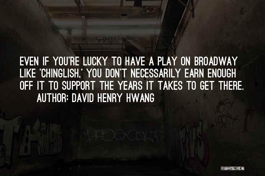Get Support Quotes By David Henry Hwang