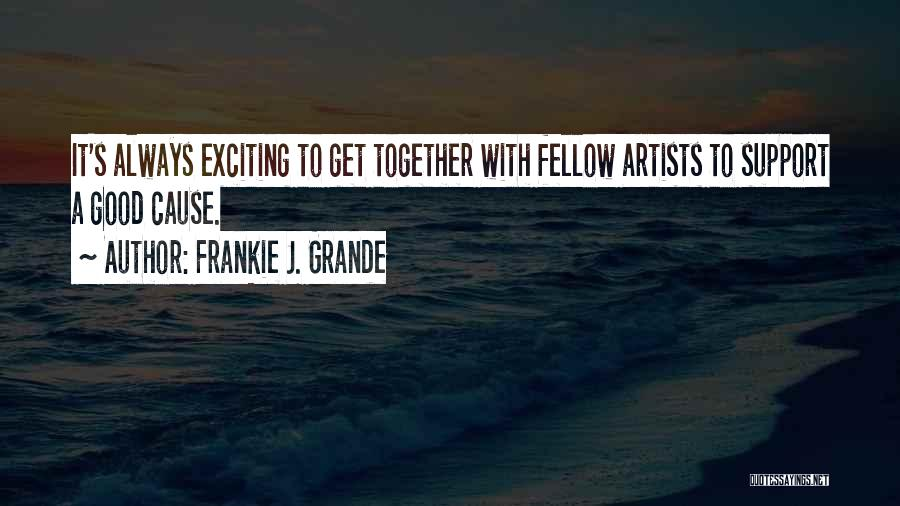 Get Support Quotes By Frankie J. Grande