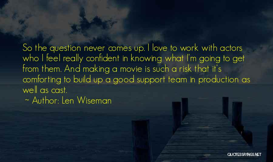 Get Support Quotes By Len Wiseman