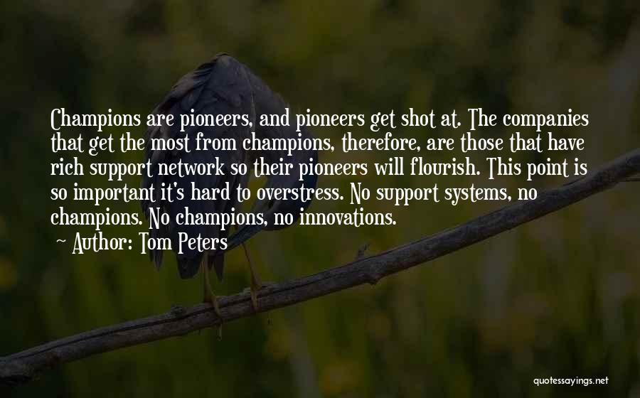 Get Support Quotes By Tom Peters