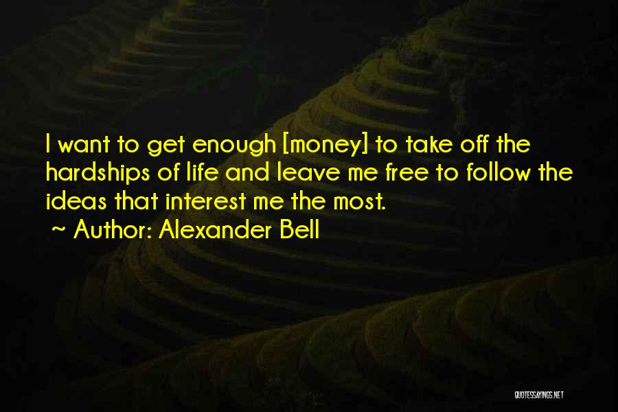 Get The Money Quotes By Alexander Bell