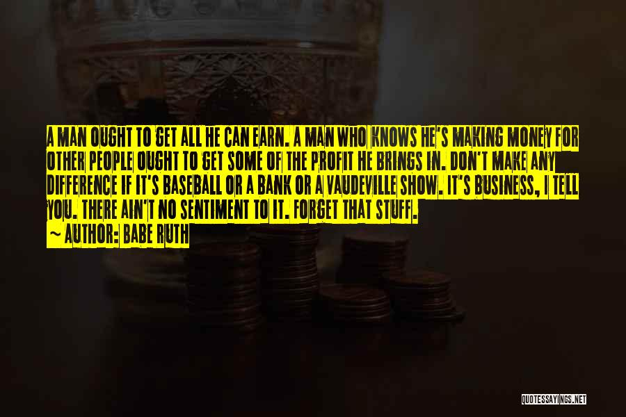 Get The Money Quotes By Babe Ruth