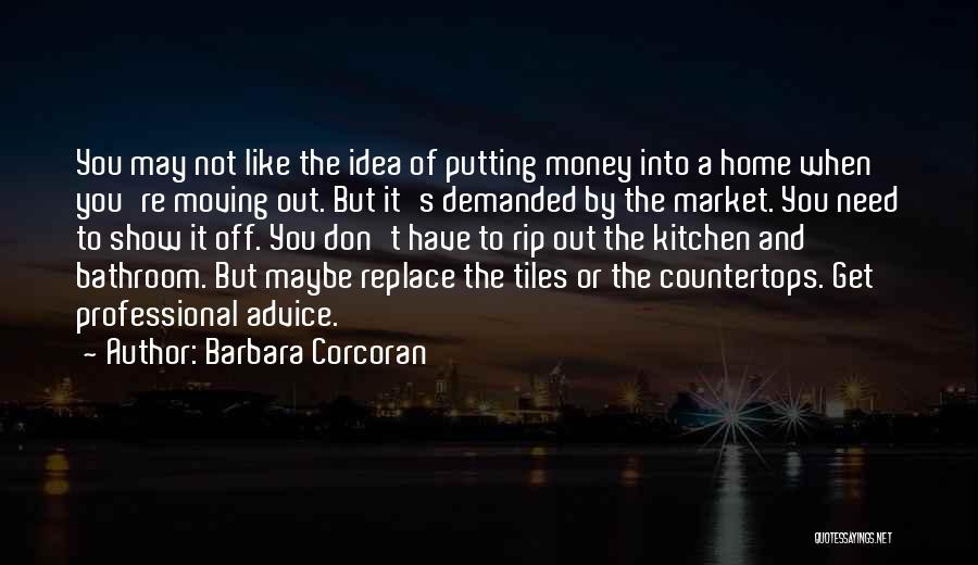 Get The Money Quotes By Barbara Corcoran