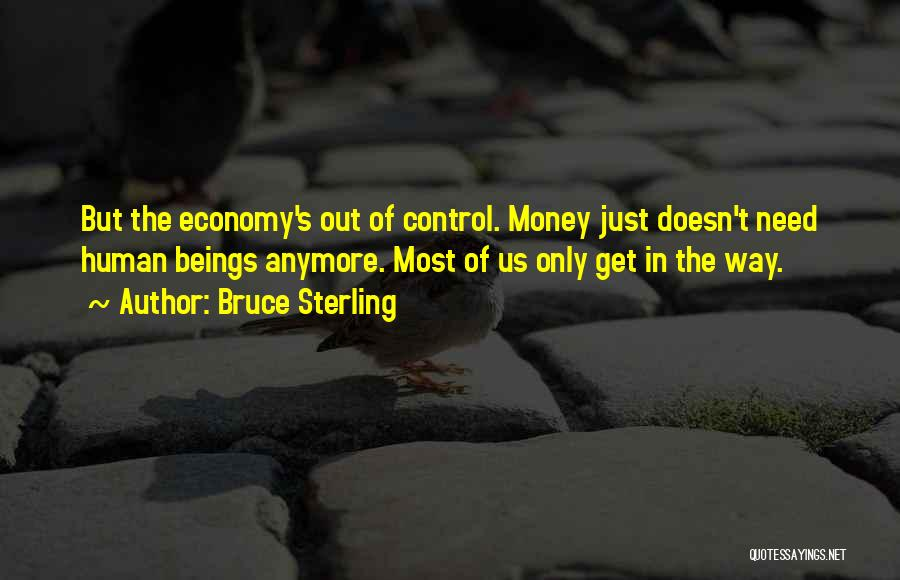 Get The Money Quotes By Bruce Sterling